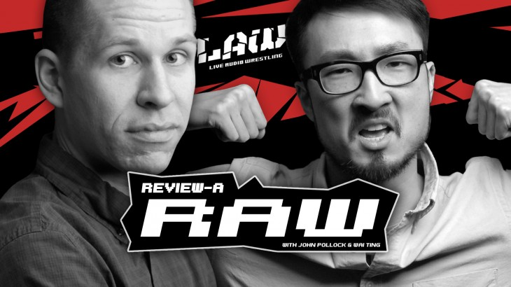 "Oct. 24 Review-A-Raw: ""Shane On You, Smackdown"" with John Pollock & Wai Ting"