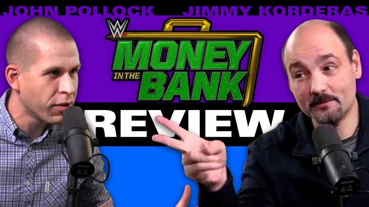 WWE Money in the Bank 2017 Review with John Pollock & Jimmy Korderas